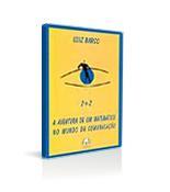 2+2 – A Aventura de um Matemático no Mundo da Comunicação de Luiz Barco